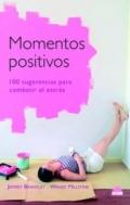 Momentos positivos. 100 sugerencias para combatir el estrés.
