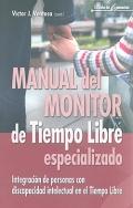 Manual del monitor del tiempo libre especializado. Integraci�n de personas con discapacidad intelectual en el Tiempo Libre