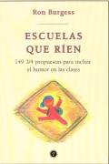 Escuelas que r�en. 149 3/4 propuestas para incluir el humor en las clases.