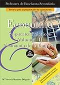 Econom�a. Supuestos pr�cticos. Volumen III. Econom�a de la empresa. Cuerpo de Profesores de Ense�anza Secundaria.