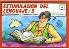 Estimulación del lenguaje 5. Cómo desarrollar el pensamiento lógico