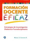 Formaci�n docente. Pedagog�a din�mica. Estrategia de investigaci�n dial�ctica transdisciplinaria.