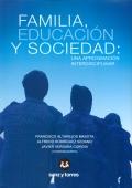 Familia, educaci�n y sociedad: una aproximaci�n interdisciplinar.