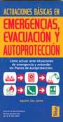 Actuaciones b�sicas en emergencias, evacuaci�n y autoprotecci�n. C�mo actuar ante situaciones de emergencia y entender los Planes de Autoprotecci�n.