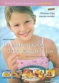 La alimentación de nuestros hijos. Para crecer con salud y vitalidad.