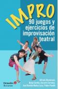 Impro. 90 juegos y ejercicios de improvisación teatral