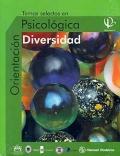 Temas selectos en orientaci�n Psicol�gica. Diversidad.