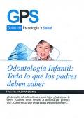 Odontología infantil: todo lo que los padres deben saber. Guías de psicología y salud.