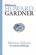 Mentes lderes. Una anatoma del liderazgo.