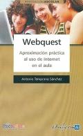 Webquest. Aproximación práctica al uso de Internet en el aula.
