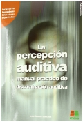 La percepción auditiva, manual práctico de discriminación auditiva. Volúmen 2. (con CD)