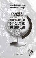 Superar las dificultades de lenguaje. Hablar.Leer.Escribir
