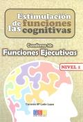 Estimulaci�n de las funciones cognitivas. Cuaderno 10: Funciones Ejecutivas. Nivel 1.
