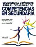 Sugerencias did�cticas para el desarrollo de competencias en secundaria.