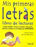 Mis primeras letras. Libro de lecturas. Lengua hablada, lectura y escritura, recreación literaria y artística en el enfoque por competencias.