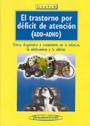 El trastorno por d�ficit de atenci�n (ADD-ADHD). Cl�nica, dignostico y tratamiento en la infancia, la adolescencia y la adultez.