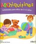 ABChiquitines. Actividades para ni�os de 2 a 3 a�os.