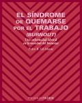 El S�ndrome de Quemarse por el Trabajo (Burnout). Una enfermedad laboral en la sociedad del bienestar.