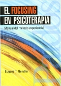 El focusing en psicoterapia.