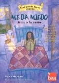 Qué puedo hacer cuando... Me da miedo irme a la cama. Un libro para ayudar a los niños a superar sus problemas para dormir.