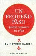 Un peque�o paso puede cambiar tu vida. El m�todo kaizen. (bolsillo).