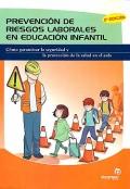 Prevenci�n de Riesgos Laborales en Educaci�n Infantil. C�mo garantizar la Seguridad y la Protecci�n de la Salud en el Aula.