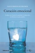 Curaci�n emocional. Acabar con el estr�s, la ansiedad y la depresi�n sin f�rmacos ni psicoan�lisis.