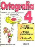 Ortograf�a 4. Actividades para generar competencias en la lengua escrita.
