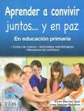 Aprender a convivir juntos...y en paz. En educaci�n primaria.