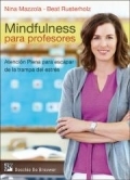 Mindfulness para profesores. Atenci�n plena para escapar de la trampa del estr�s