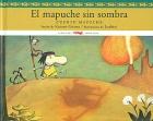 El mapuche sin sombra. Cuento Mapuche