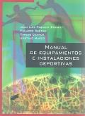 Manual de equipamientos e instalaciones deportivas.