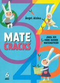 Matecracks. ¡Para ser unos buenos matemáticos! 6 años