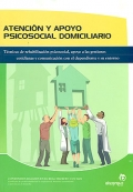 Atencin y apoyo psicosocial domiciliario. Tcnicas de rehabilitacin psicosocial, apoyo a las gestiones cotidianas y comunicacin con el dependiente y su entorno.