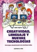 Creatividad, lenguaje y nuevas tecnolog�as. Estrategias educativas para una ense�anza l�dica.