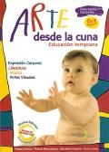 Arte desde la cuna. Educación temprana 0 - 3 años. Para padres y docentes. ( Con CD )