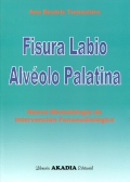 Fisura labio alvolo palatina. Nueva metodologa de intervencin fonoaudiolgica.