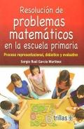Resoluci�n de problemas matem�ticos en la escuela primaria. Proceso representacional, did�ctico y evaluativo.