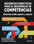 Secuencias did�cticas para el desarrollo de competencias. Educaci�n media superior y superior