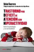 Trastorno por d�ficit de atenci�n con hiperactividad. Entre la patolog�a y la normalidad