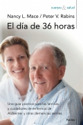 El d�a de 36 horas Una gu�a pr�ctica para las familias y cuidadores de enfermos de Alzheimer