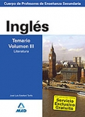 Ingl�s. Temario. Volumen III. Literatura.  Cuerpo de Profesores de Ense�anza Secundaria.