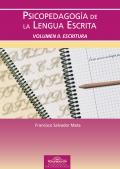 Psicopedagogía de la lengua escrita. Volúmen II. Escritura