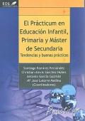 El Pr�cticum en Educaci�n Infantil, Primaria y M�ster de Secundaria. Tendencias y buenas pr�cticas.