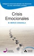 Crisis emocionales. Inteligencia emocional aplicada a las situaciones de crisis, enfermedad y p�rdidas.