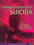 Comportamiento suicida. Perfil psicol�gico y posibilidades de tratamiento.