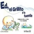Ed, el Grillito y la Fuente. Hablan de la vida y la muerte.