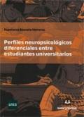 Perfiles neuropsicol�gicos diferenciales entre estudiantes universitarios.
