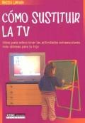 C�mo sustituir la TV. Ideas para las actividades extraescolares m�s idoneas para tu hijo.
