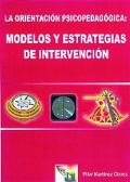 La orientaci�n psicopedag�gica, modelos y estrategias de intervenci�n.